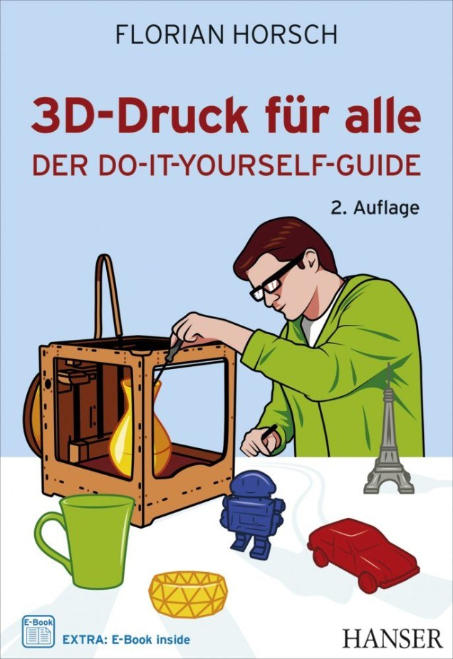 Buchbild: 3D-Druck für alle; der do-it-yourself-guide